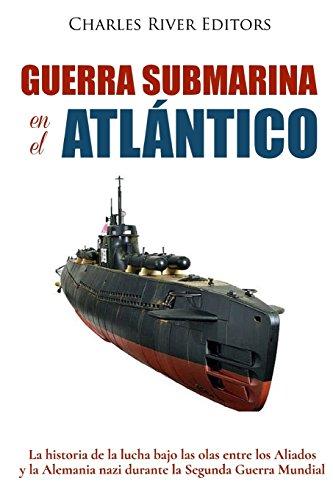 Libro : Guerra Submarina En El Atlantico: La Historia (3705)