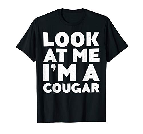 Look At Me I'm A Cougar T-Shirt Halloween Costume Shirt