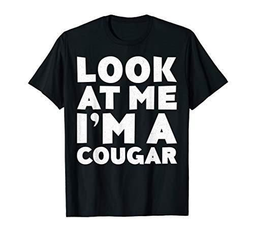 Look At Me I'm A Cougar T-Shirt Halloween Costume Shirt]()