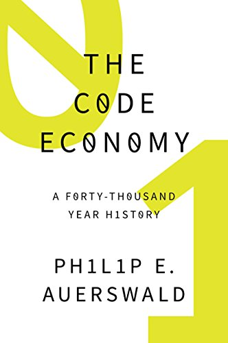 Amazon the code economy a forty thousand year history ebook the code economy a forty thousand year history by auerswald philip e fandeluxe Image collections
