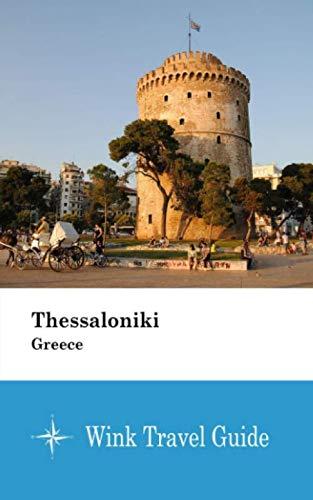 Thessaloniki (Greece) - Wink Travel Guide
