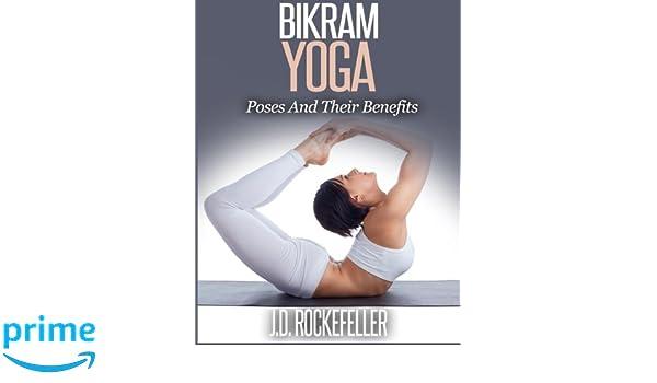 Bikram Yoga: Poses And Their Benefits: Amazon.es: J. D. ...