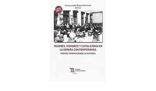 Mujeres, hombres y catolicismo en la España contemporánea ...