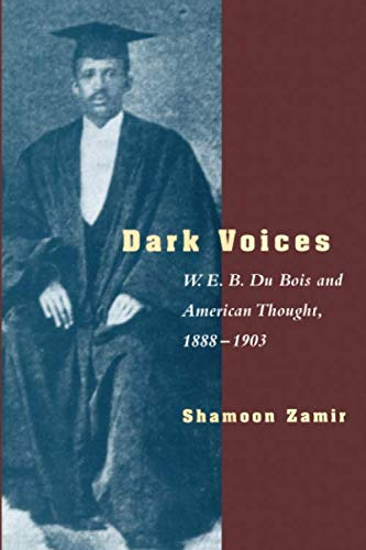 Dark Voices: W. E. B. Du Bois and American Thought, 1888-1903 (American Heritage History Of The United States 1963)
