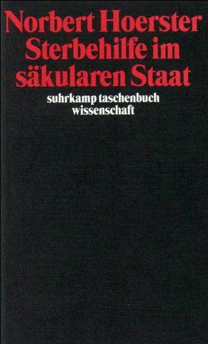 Sterbehilfe im säkularen Staat (suhrkamp taschenbuch wissenschaft)