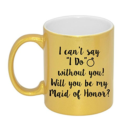 Mama Birdie I Can't Say I Do Without You - Will You Be My Maid of Honor? Maid of Honor Proposal Glitter Coffee Cup/Tea Mug (Gold)