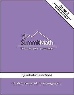 Summit Math Series (Algebra 2) Book 3: Quadratic Functions: Alex