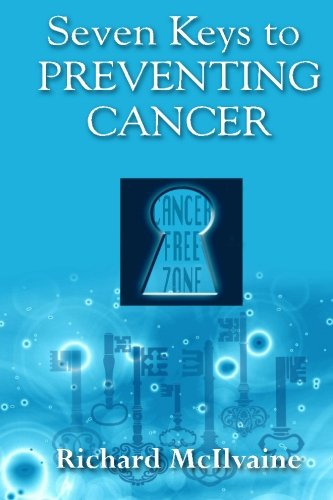 Seven Keys to Preventing Cancer: God wants to Prevent Cancer in your Life ! ebook