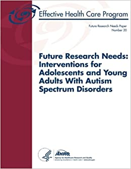 Future Research Needs: Interventions for Adolescents and ...