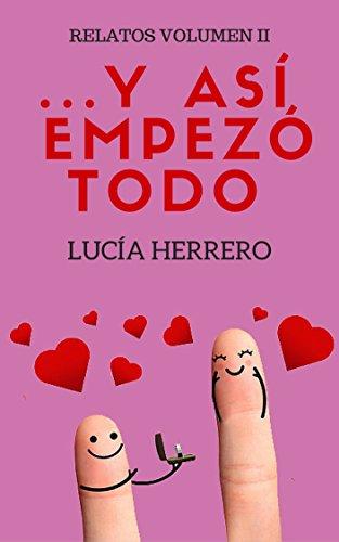 ...Y así empezó todo (II): Relatos. Volumen II (Spanish Edition)