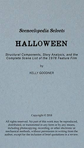 (Sceneclopedia Selects: Halloween: Structural Components, Story Analysis, and the Complete Scene List of the 1978 Feature)