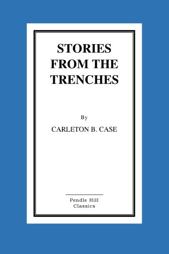 """Read Online Stories From The Trenches: Humorous And Lively Doings Of Our Boys """"Over There"""" pdf epub"""