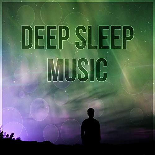 Deep Sleep Music - Have a Nice Dream, Sweet Dreams, Lullaby for Adult, Cradle Song, New Age Music
