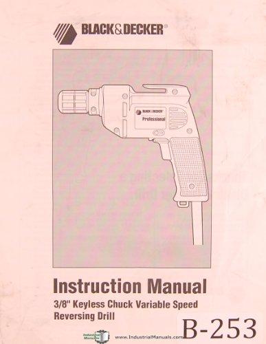 "Black & Decker 3/8"" Keyless chuck, Variable speed reversing drill, Owners Manual"