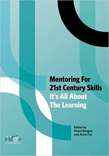 Mentoring for 21st Century Skills: It's All about the Learning by Helen Keegan (2009-09-10)