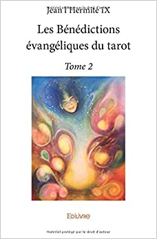 Les bénédictions évangéliques du tarot : Tome 2
