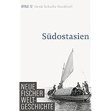 Neue Fischer Weltgeschichte. Band 12: Südostasien (German Edition)