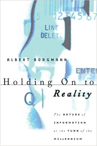 Holding On to Reality The Nature of Information at the Turn of the Millennium