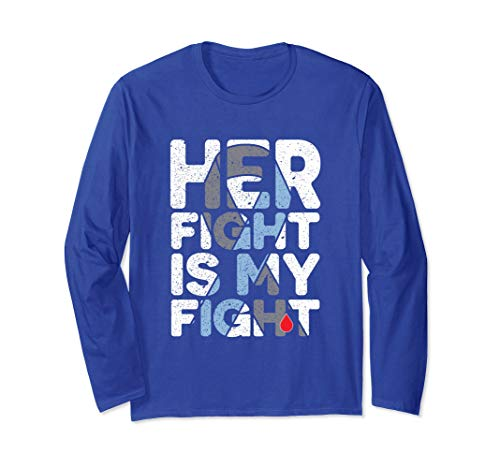 Fight Blue Shirt - Unisex Her Fight is My Fight Diabetes Awareness Long Sleeve Shirt XL Royal Blue