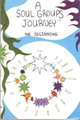 A Soul Groups Journey; the Beginning Paperback