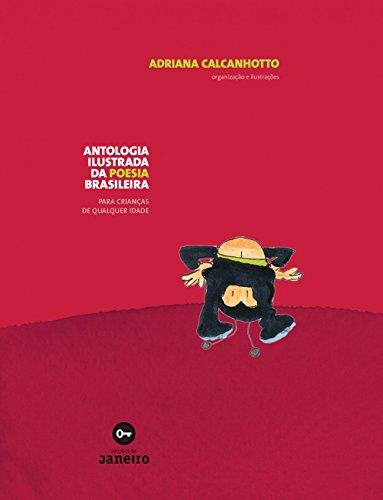 Antologia ilustrada da poesia brasileira: para crianças de qualquer idade