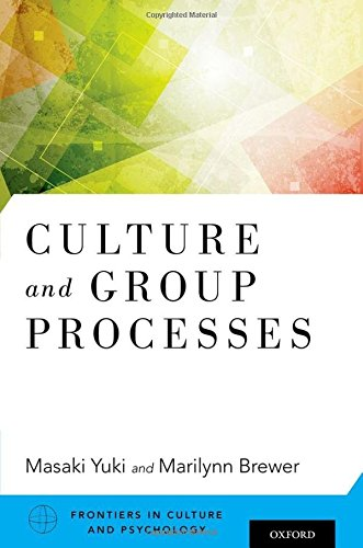 Culture and Group Processes (Frontiers in Culture and Pyschology)