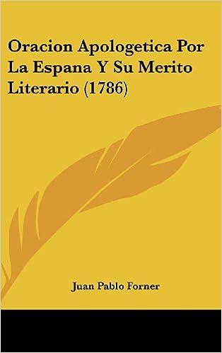 Oracion Apologetica Por La Espana y Su Merito Literario 1786