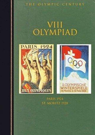 VIII Olympiad: Paris 1924 St. Moritz 1928 (Olympic Century)