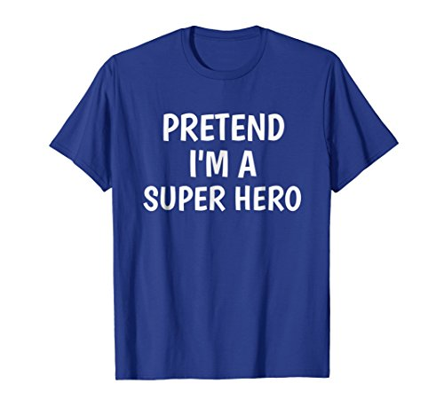 (Lazy Halloween Costume Tshirt Pretend Im A Super Hero)