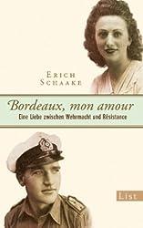 Bordeaux, mon amour: Eine Liebe zwischen Wehrmacht und Résistance