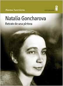 Natalia Goncharova. Retrato de una Pintora: 9788495587275: Amazon.com