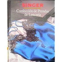 Confeccion De Prendas De Lenceria/Sewing Lingerie (Singer Sewing Library) (Spanish Edition