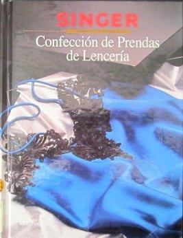 Confeccion De Prendas De Lenceria/Sewing Lingerie (Singer Sewing Library) (Spanish