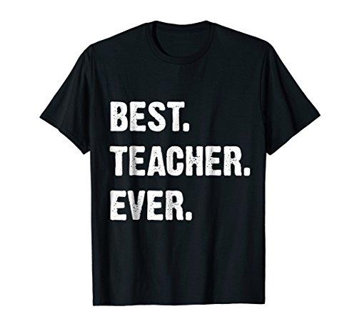 Teacher Shirts Best Teacher Ever
