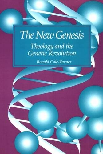 The New Genesis: Theology and the Genetic Revolution