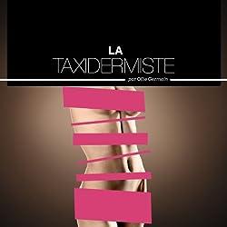 La Taxidermiste - Histoires Erotiques pour Elle