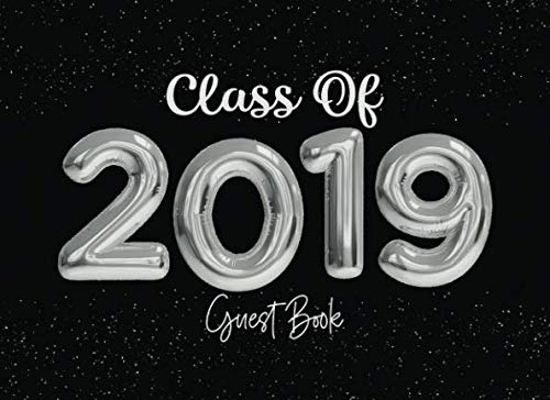 Class of 2019 Guest Book: Graduation Party Guestbook for Guests to Leave Messages - Black & Silver Foil Balloon (Grad Memory Keepsake)