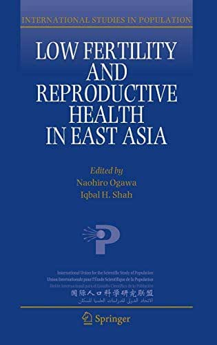 Low Fertility and Reproductive Health in East Asia (International Studies in Population)