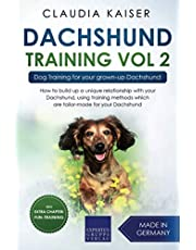 Dachshund Training Vol. 2: Dog Training for your grown-up Dachshund