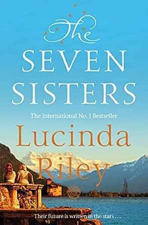 The Seven Sisters (Seven Sisters Book 1) eBook: Lucinda Riley ...