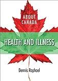 Health and Illness, Dennis Raphael, 1552663752