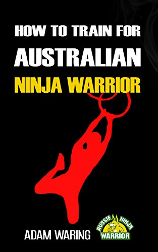 How to train for Australian Ninja Warrior: Tips, tricks and workout plans for anyone wanting to get onto Australian Ninja Warrior