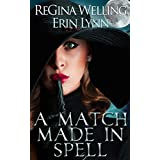 A Match Made in Spell: Lexi Balefire Matchmaking Witch (Fate Weaver Book 1)