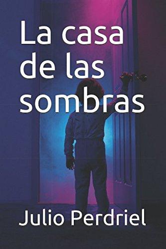 La casa de las sombras por Julio Perdriel