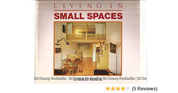 Living In Small Spaces Lorrie Mack 9781850291329 Amazon Com Books
