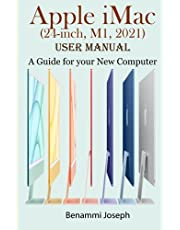Apple iMac (24-inch, M1, 2021) User Manual: A Guide for your New Computer