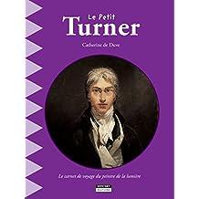 Le petit Turner: Un livre d'art amusant et ludique pour toute la famille ! (Happy museum ! t. 7) (French Edition)