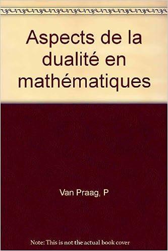 Lire en ligne Aspects de la dualité en mathématiques pdf, epub