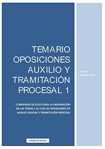 Descargar Libro Temario Oposiciones Auxilio Y TramitaciÓn Procesal 1.: Compendio De Leyes Para La PreparaciÓn De Los Temas 1 Al 5. Iure Et Facto