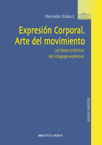 Descargar Libro ExpresiÓn Corporal. Arte Del Movimiento Mercedes Ridocci